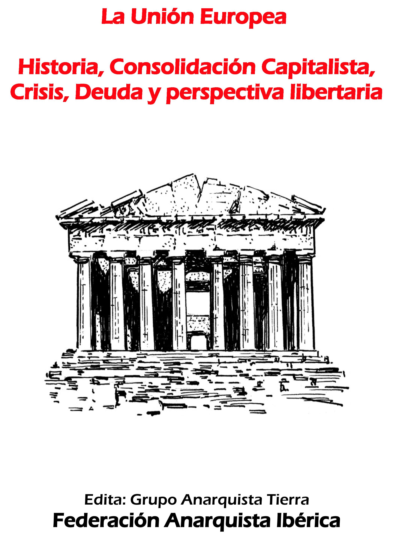 003b La UE historia consolidacion capitalista crisis deuda y perspectiva libertaria-1